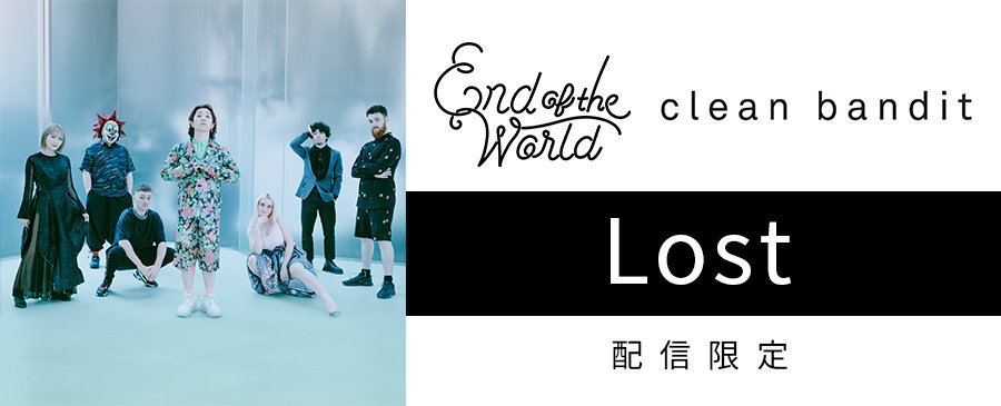 End of the World & Clean Bandit / Lost
