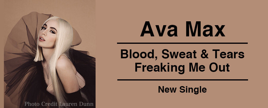 Ava Max / Blood, Sweat & TearsとFreaking Me Out