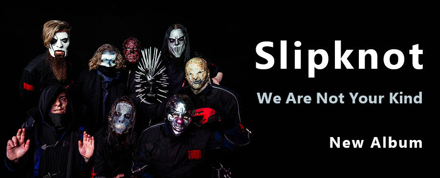 Slipknot / We Are Not Your Kind