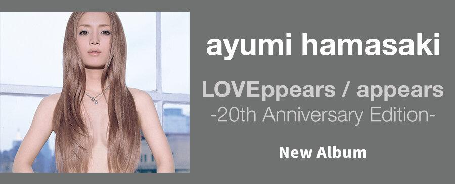 ayumi hamasaki / LOVEppears / appears -20th Anniversary Edition-