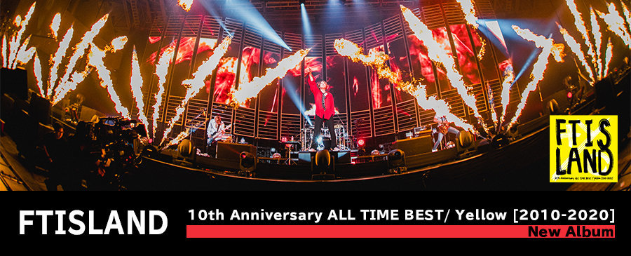 FTISLAND / 10th Anniversary ALL TIME BEST/ Yellow [2010-2020]