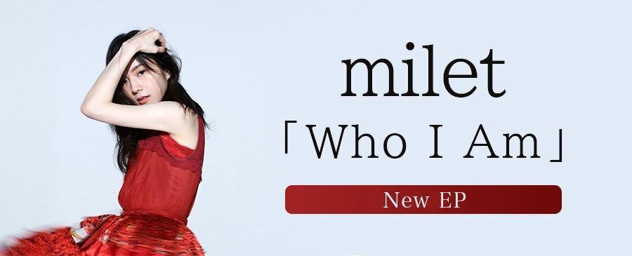 milet / Who I Am