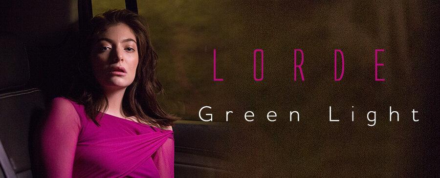 Lorde / Green Light