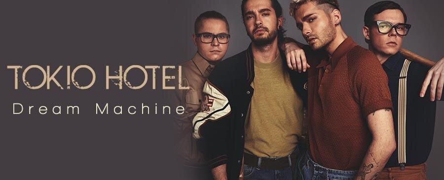 Tokio Hotel / Dream Machine