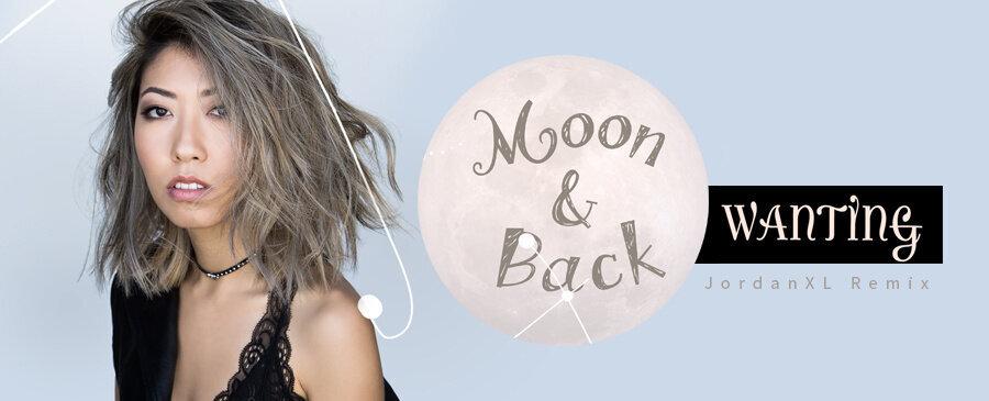 Wanting - Moon and Back – JordanXL Remix