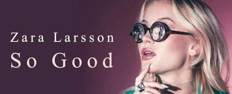 Zara Larsson / So Good