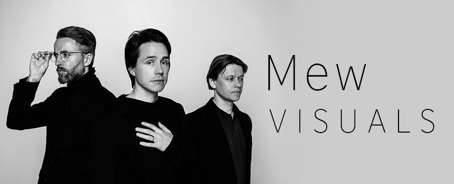 Mew / Visuals