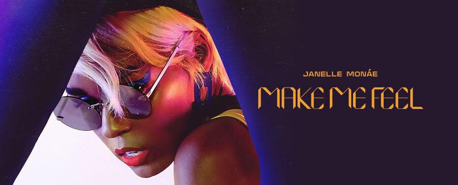 Janelle Monáe/ Make Me Feel