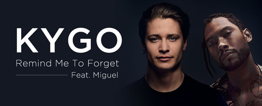Kygo / Remind Me To Forget (feat. Miguel)