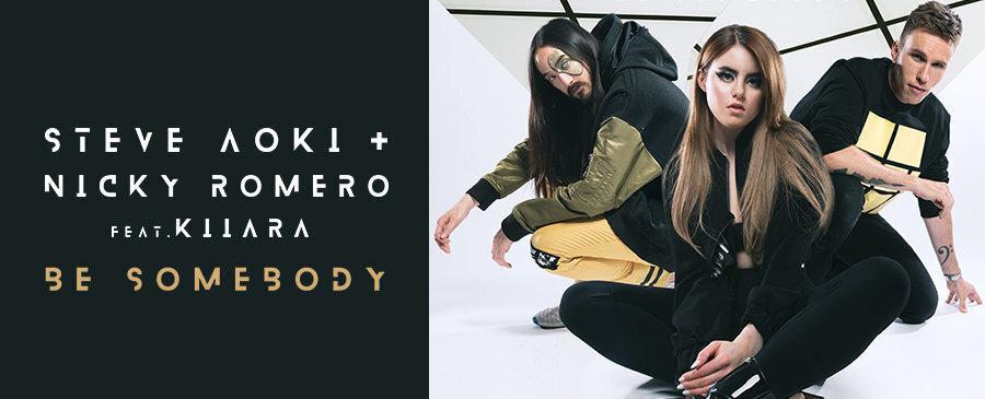 Steve Aoki & Nicky Romero feat. Kiiara / Be Somebody