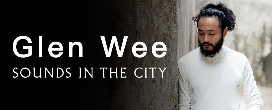 NEW | Glen Wee - Sounds in the City