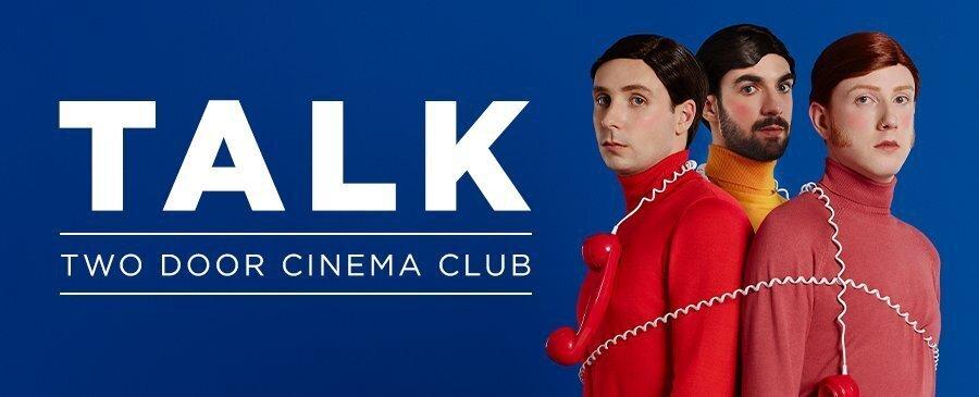 Two Door Cinema Club / Talk
