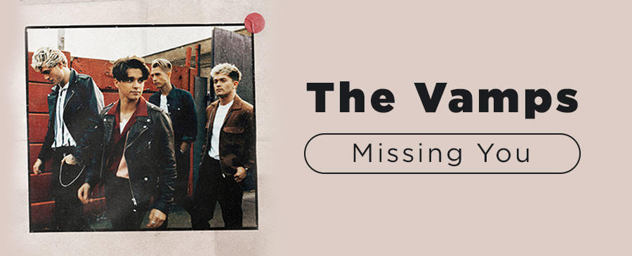 The Vamps / Missing You