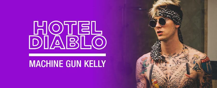 Machine Gun Kelly / Hotel Diablo