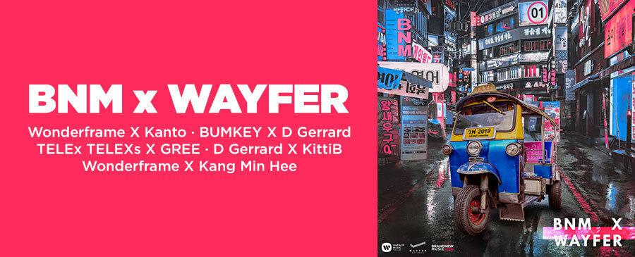 NEW | BNM x Wayfer