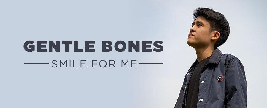 Gentle Bones / Smile For Me