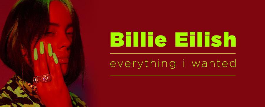 Billie Eilish / everything i wanted