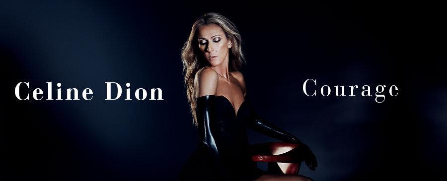 Celine Dion / Courage