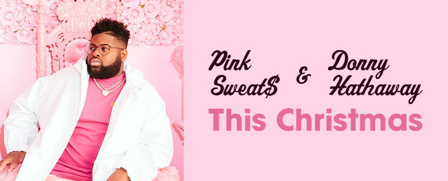 Pink Sweat$ & Donny Hathaway / This Christmas