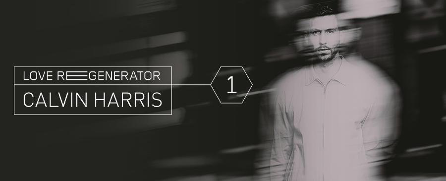 Love Regenerator, Calvin Harris / Love Regenerator 1