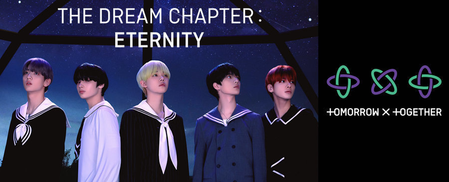 TOMORROW X TOGETHER / The Dream Chapter: ETERNITY
