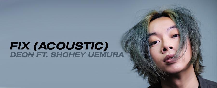 DEON   Fix (Acoustic) [feat. Shohey Uemura]