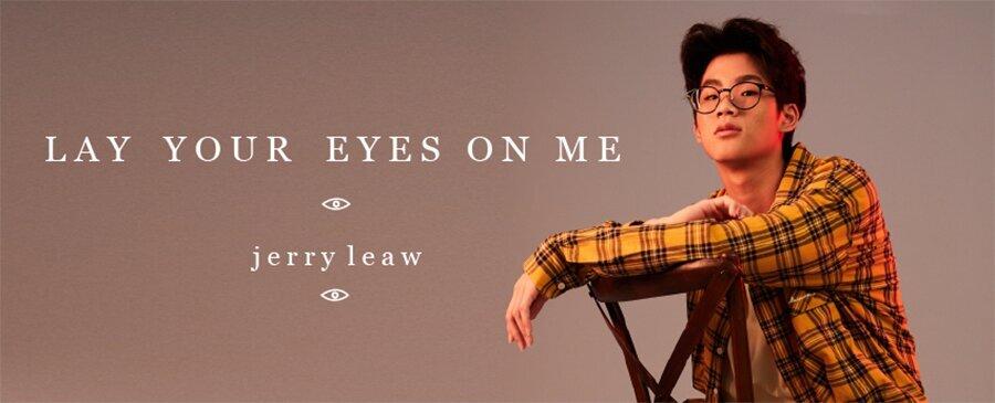 廖凱杰 (Jerry Leaw) | LAY YOUR EYES ON ME