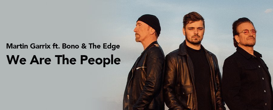 Martin Garrix ft. Bono & The Edge / We Are The People (5/14-5/16)