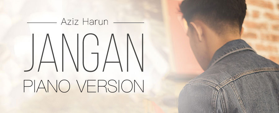NEW / Aziz Harun - Jangan Piano Version