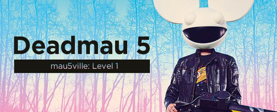 Deadmau 5 / mau5ville: Level 1