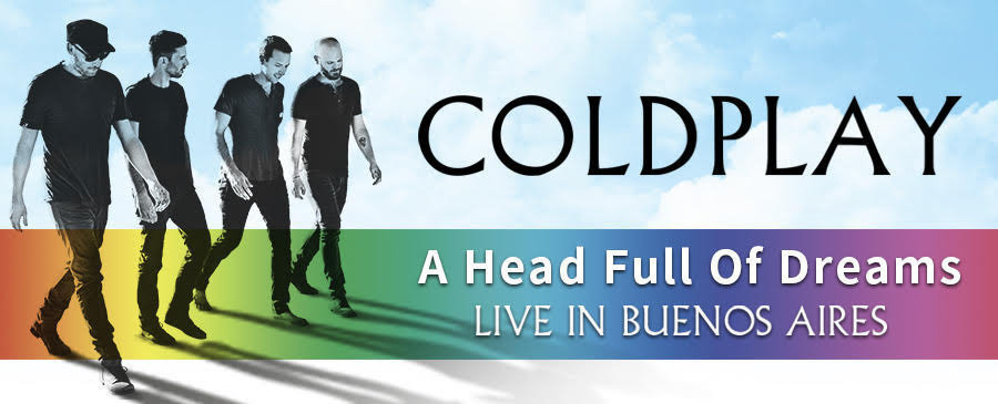Coldplay / A Head Full Of Dreams - Live In Buenos Aires