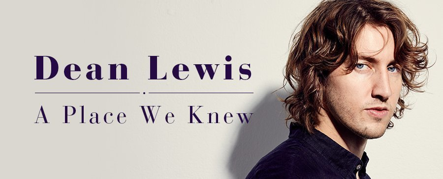 Dean Lewis / A Place We Knew