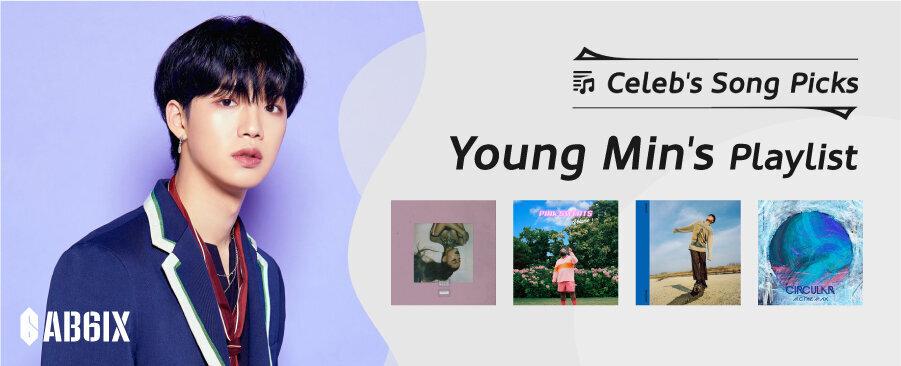Celeb's Song Picks: AB6IX Young Min's Playlist
