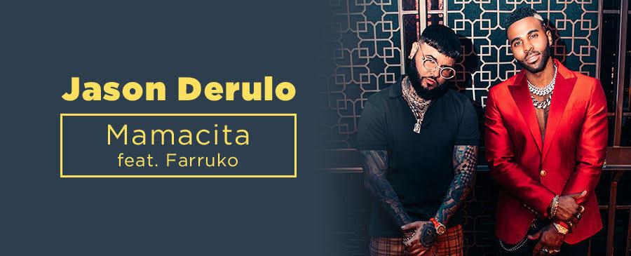 Jason Derulo / Mamacita (feat. Farruko)