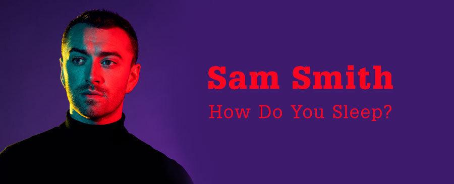 Sam Smith / How Do You Sleep?