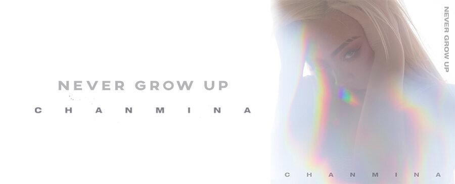 NEW | Chanmina - Never Grow Up