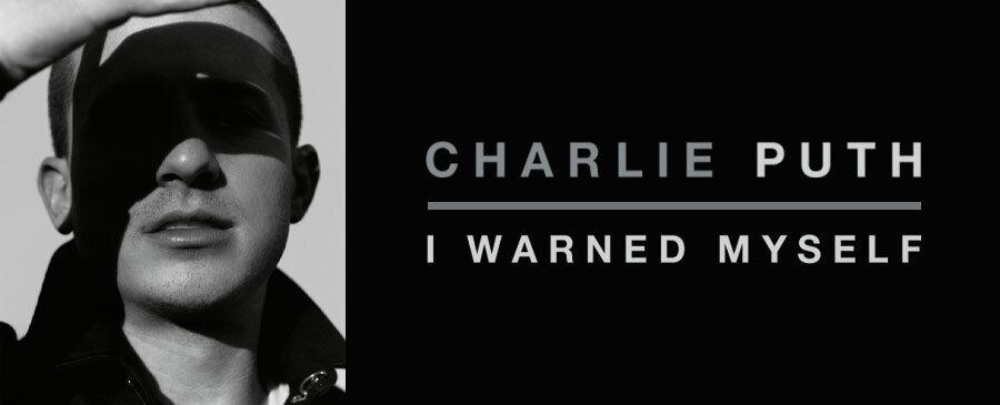 Charlie Puth / I Warned Myself