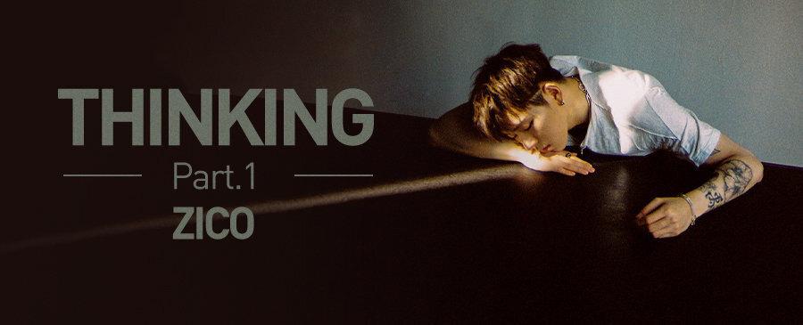 ZICO / THINKING Part.1
