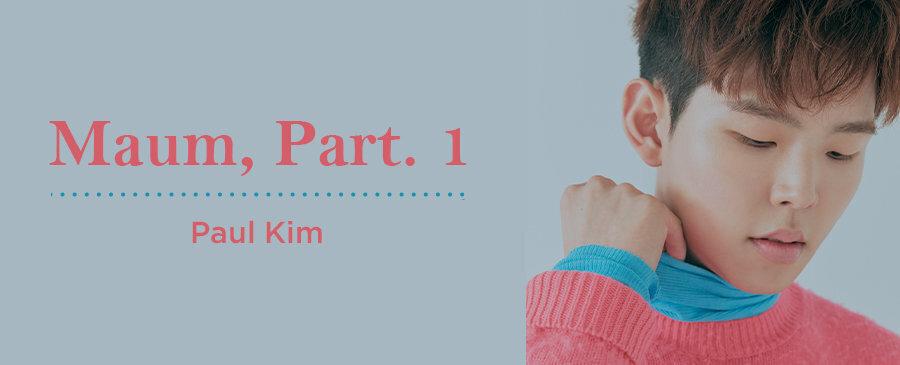Paul Kim / Maum, Part. 1