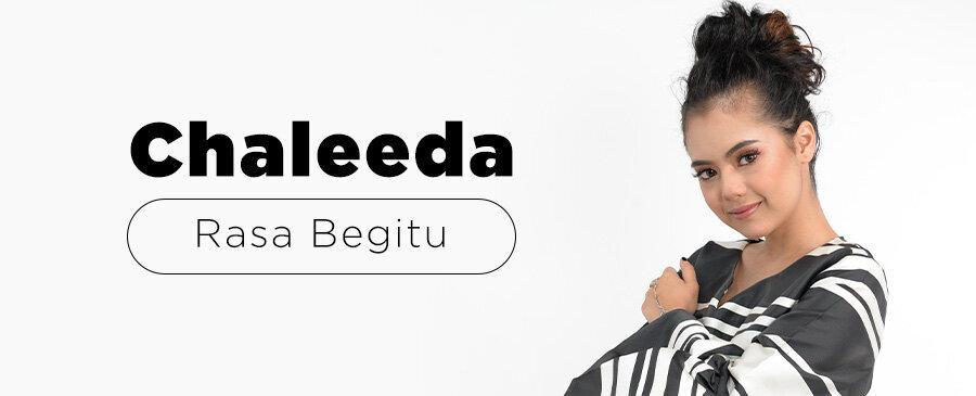 Chaleeda / Rasa Begitu