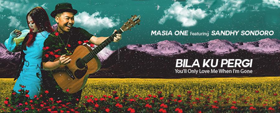 Masia One / Bila Ku Pergi You'll Only Love Me When I'm Gone