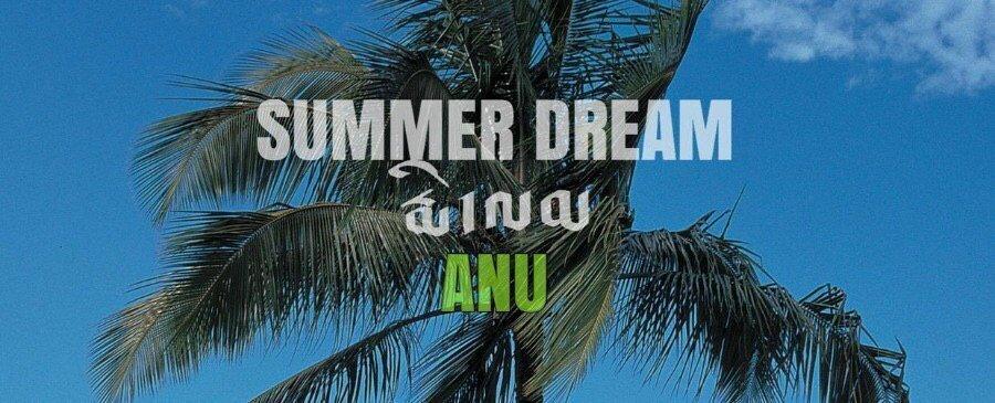 ANU | Summer Dream