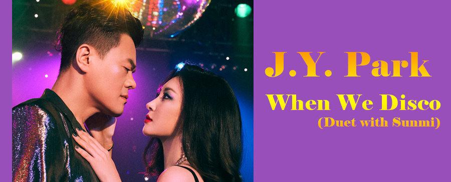 J.Y. Park, Sunmi / When We Disco