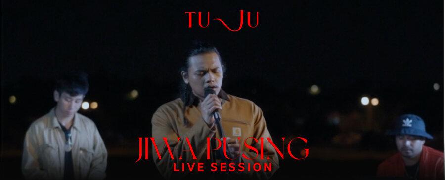 Tuju | Jiwa Pusing - Live Session