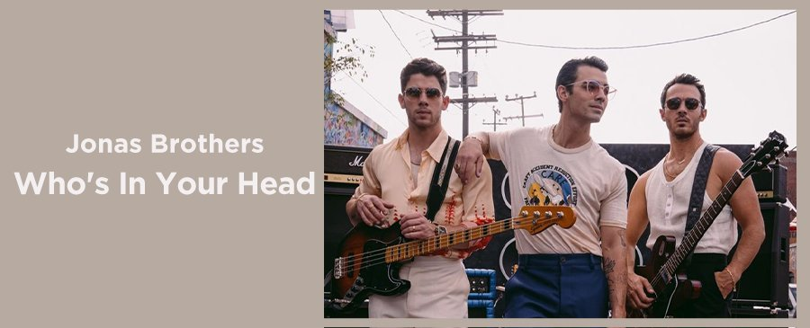 Jonas Brothers / Who's In Your Head