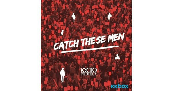 Kyoto Protocol Lancar 'Catch These Men'