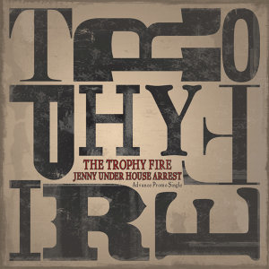 The Trophy Fire 歌手頭像