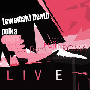(swedish) Death Polka 歌手頭像