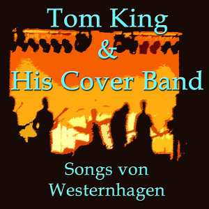 Tom King & His Cover-Band 歌手頭像