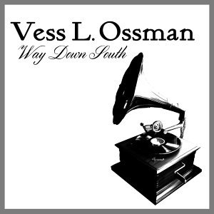 Vess L. Ossman 歌手頭像